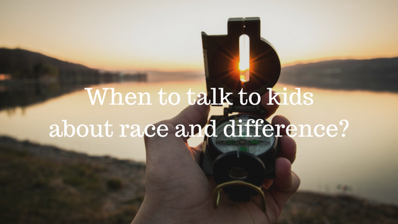 When to talk to kids about race and difference?